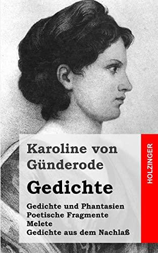 9781482531275: Gedichte: Gedichte und Phantasien / Poetische Fragmente / Melete / Gedichte aus dem Nachla