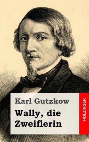Wally, die Zweiflerin (German Edition): Gutzkow, Karl