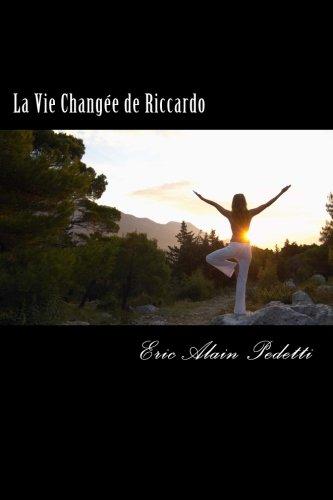 9781482532753: La Vie Changee de Riccardo (Volume) (Volume 1) (French Edition)