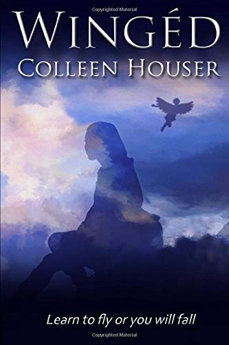 Winged: Houser, Colleen