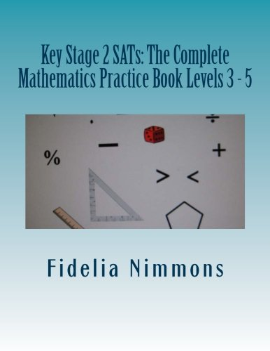 9781482534696: Key Stage 2 SATs: The Complete Mathematics Practice Book Levels 3 - 5: Essential revision and practice book