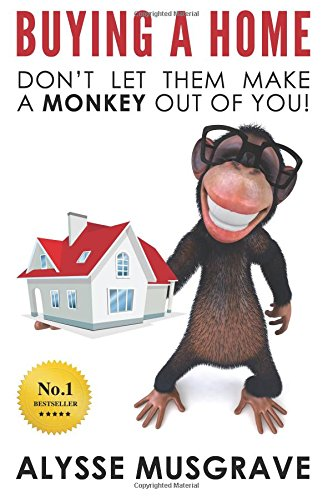9781482534788: Buying a Home: Don't Let Them Make a Monkey Out Of You!