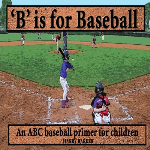 B is for Baseball - Learning The English Alphabet Book ABC Sports Picture Books Book 1: Harry ...