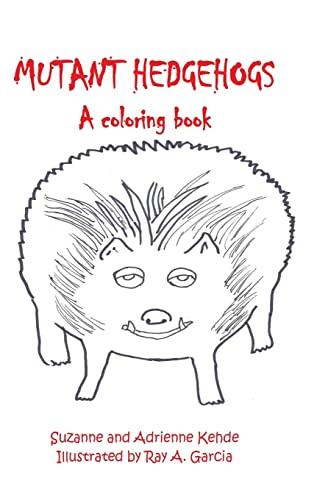 Mutant Hedgehogs: Kehde, Suzanne; Adrienne