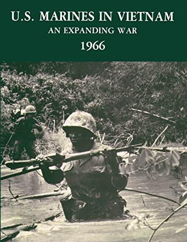 9781482538830: U. S. Marines in Vietnam: An Expanding War, 1966 (Marine Corps Vietnam Operational Histories Series)