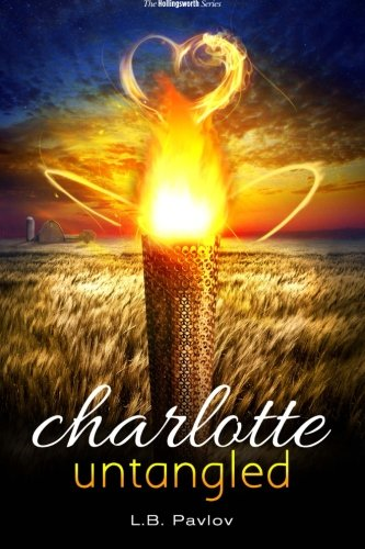 9781482539325: Charlotte Untangled: L.B. Pavlov (The Hollingsworth Series)