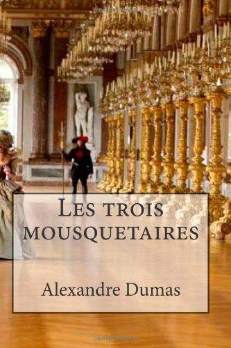9781482541403: Les trois mousquetaires (French Edition)