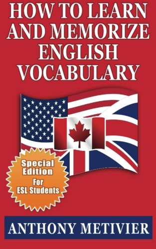 9781482541960: How to Learn and Memorize English Vocabulary: ... Using a Memory Palace Specifically Designed for the English Language (Special Edition for ESL Students)