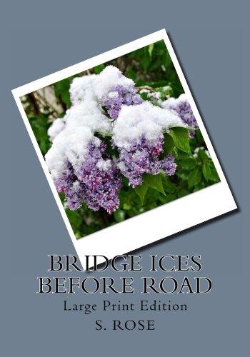 9781482542080: Bridge Ices Before Road: Large Print Edition: Unabridged