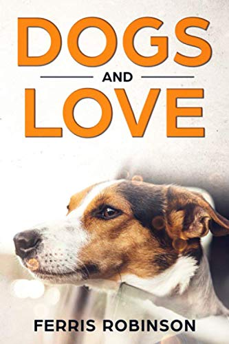 9781482544053: Dogs and Love: Stories of Fidelity