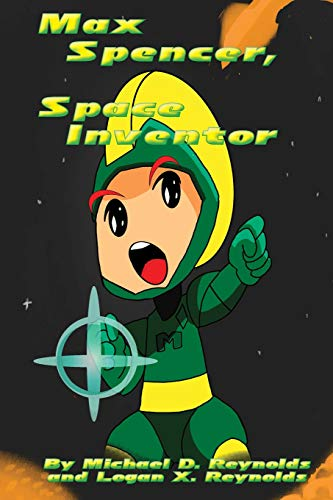 9781482544237: Max Spencer, Space Inventor