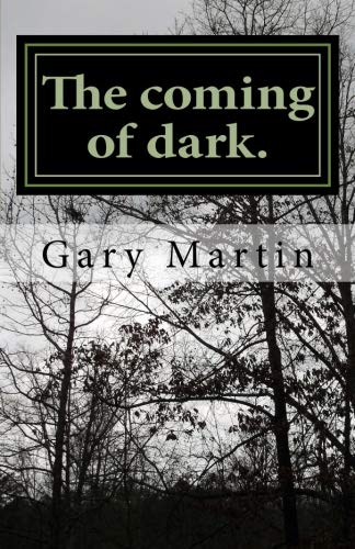 9781482544572: The coming of dark.