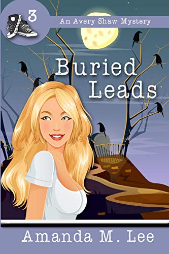 9781482546972: Buried Leads (An Avery Shaw Mystery) (Volume 3)