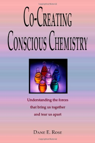 9781482547153: Co-Creating Conscious Chemistry: Understanding the forces that bring us together and tear us apart
