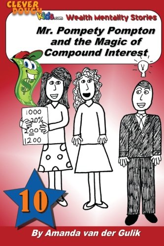 9781482547351: Mr. Pompety Pompton and the Magic of Compound Interest (CleverDough Kids Wealth Mentality Stories) (Volume 10)