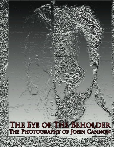 9781482547665: The Eye of The Beholder: Photography of John Cannon