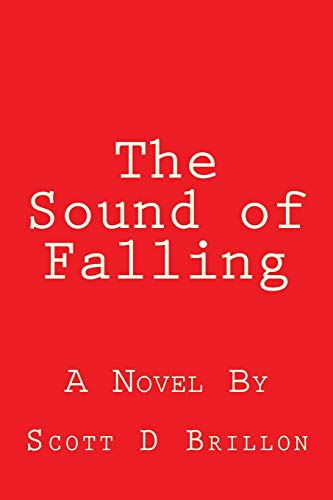 9781482547740: The Sound of Falling