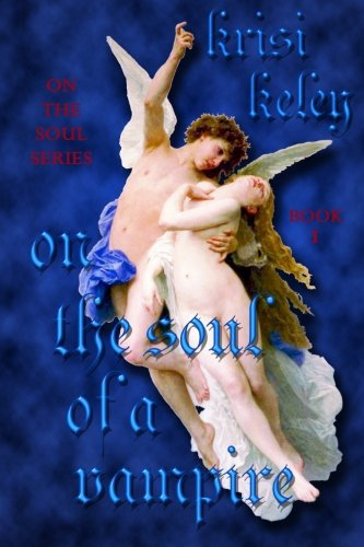9781482548433: On the Soul of a Vampire: On the Soul, Book 1 (On the Soul Series) (Volume 1)