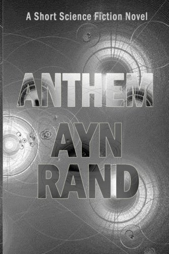 9781482549126: Anthem: A Short Science Fiction Novel