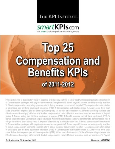 9781482549164: Top 25 Compensation and Benefits KPIs of 2011-2012