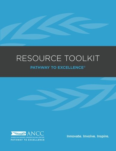 ANCC Pathway to Excellence Resource Toolkit: American Nurses Credentialing Center