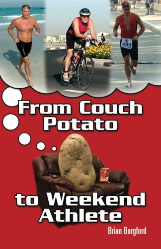 9781482552102: From Couch Potato to Weekend Athlete