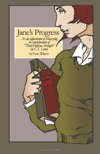 "9781482552201: Jane's Progress: As an adjustment to Marrying in consideration of ""That Hideous Strength"" by C.S. Lewis"