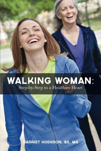 9781482553437: Walking Woman: Step-by-Step to a Healthier Heart