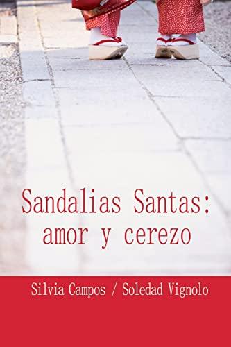 9781482554151: Sandalias Santas : amor y cerezo (Spanish Edition)