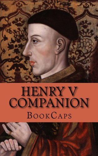 9781482554571: Henry V Companion: Includes Study Guide, Complete Unabridged Book, Historical Context, Biography, and Character Index