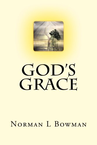 9781482554632: God's Grace: God has already given you everything, Just know this