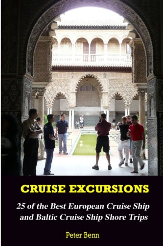 9781482555240: Cruise Excursions:: 25 of the Best European Cruise Ship and Baltic Cruise Ship Shore Trips (Budget Edition)