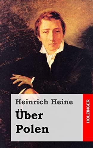 Über Polen: Heine, Heinrich