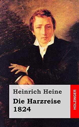 9781482558197: Die Harzreise. 1824 (German Edition)