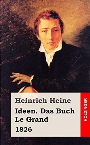 Ideen. Das Buch Le Grand. 1826 (German: Heine, Heinrich