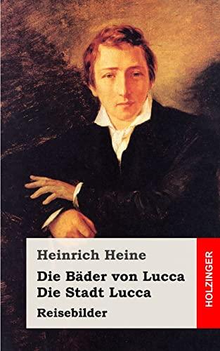 9781482558258: Die Bäder von Lucca / Die Stadt Lucca (German Edition)