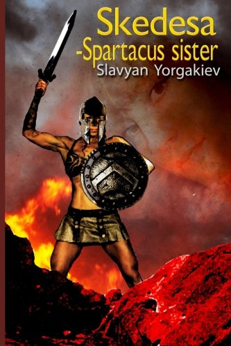 9781482558845: Skedesa Spartacus sister: book, Spartacus sister, lone story betwen woman worior and gladiator