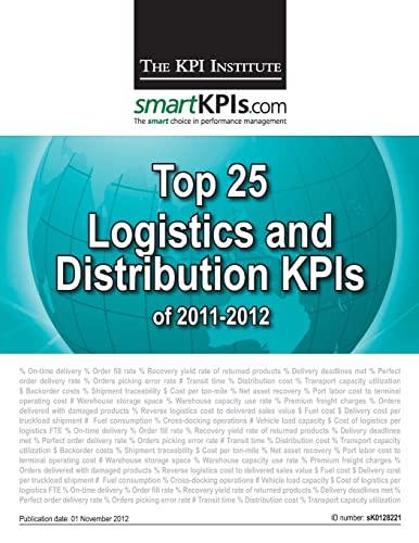 9781482559156: Top 25 Logistics / Distribution KPIs of 2011-2012