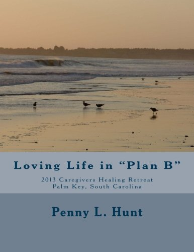 9781482559651: Loving Life In Plan B: A Workbook To Help Military Wives Bounce Back Quicker After Hardships and Stay Resilient Over The Long Haul