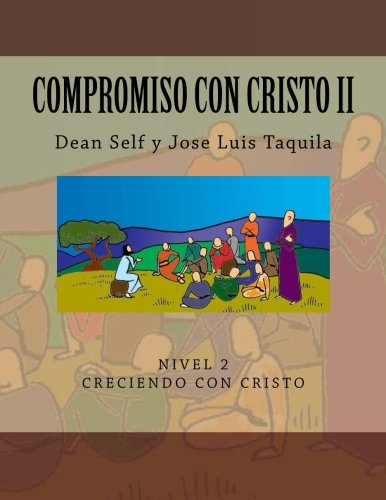 9781482560602: Compromiso Con Cristo II: Nivel 2, Creciendo Con Cristo (Spanish Edition)