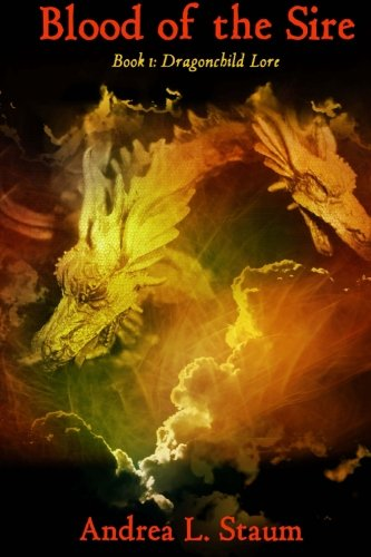 9781482562095: Blood of the Sire (Dragonchild Lore) (Volume 1)