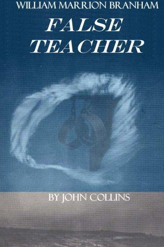 William Marrion Branham: False Teacher: Collins, John