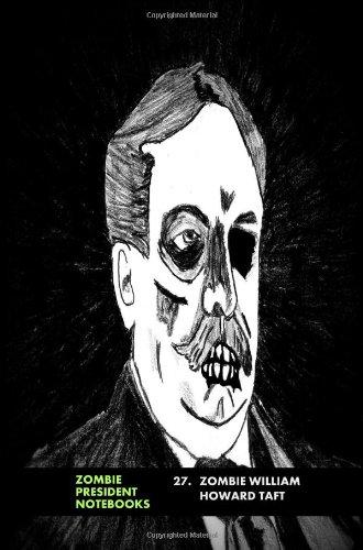9781482564082: 27. Zombie William Howard Taft (Zombie Presidents, Undead Presidents)