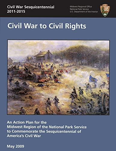 9781482564280: Civil War Sesquicentennial 2011-2015: Civil War to Civil Rights