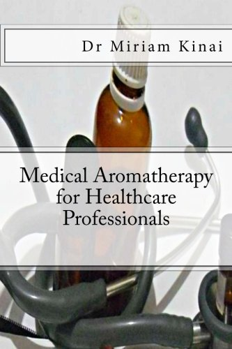 9781482565355: Medical Aromatherapy for Healthcare Professionals