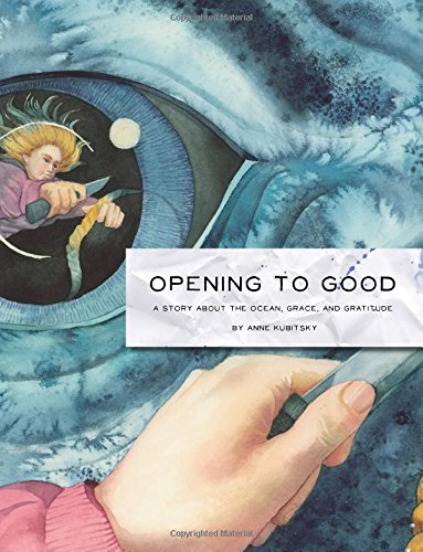 9781482566543: Opening to Good: A Story about The Ocean, Grace, and Gratitude