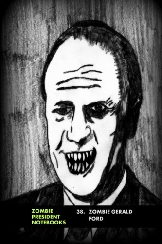 9781482566802: 38. Zombie Gerald Ford (Zombie Presidents, Undead Presidents)