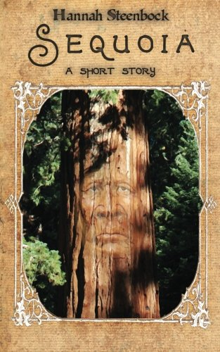 Sequoia: a short story: Hannah Steenbock