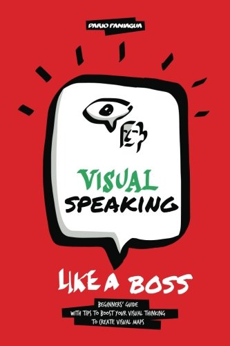 9781482567496: Visual Speaking like a Boss: Tips and ideas to boost your Visual Maps