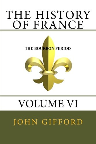 9781482569247: The History of France - Volume VI